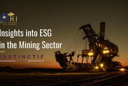 Risk Insights presents Insights into ESG in the Mining Sector with Instinctif Partners
